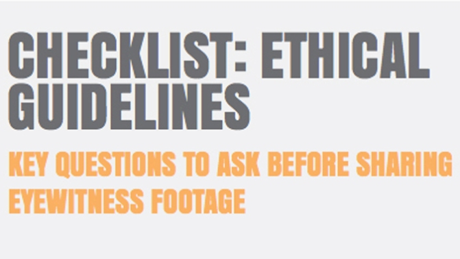 ANNOUNCING WITNESS' ETHICAL GUIDELINES FOR USING EYEWITNESS FOOTAGE IN HUMAN RIGHTS